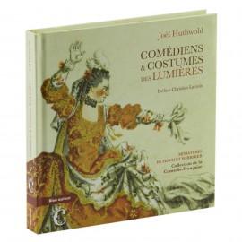 Comédiens et costumes des lumières  Auteur Joël Huthwol, préface de Christian Lacroix