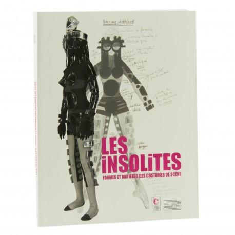 Les Insolites formes et matières des costumes de scène Auteurs Noëlle Giret, Alain Batifoulier et Simon de Tovar