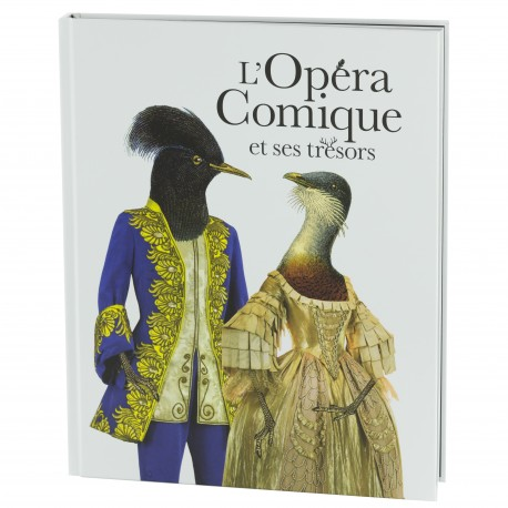 « L'Opéra Comique et ses trésors » Ouvrage collectif
