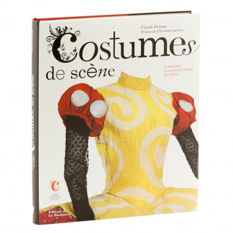 Costumes de scène Auteur Claude Fauque, préface de Christian Lacroix